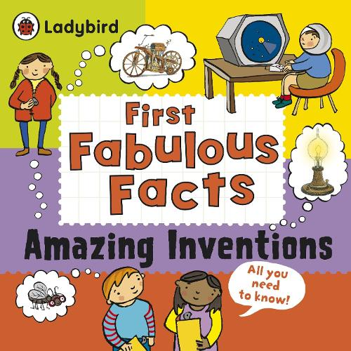 Amazing Inventions: Ladybird First Fabulous Facts (Paperback)