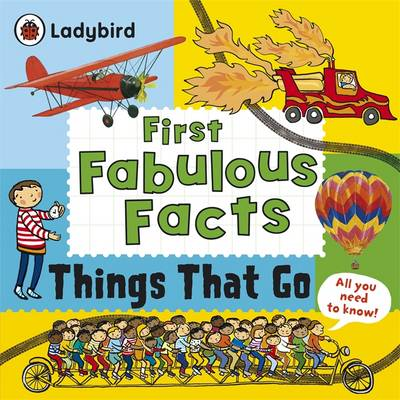 Things That Go: Ladybird First Fabulous Facts (Paperback)