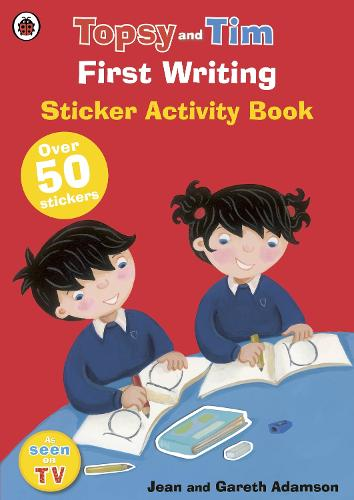 First Writing: A Ladybird Topsy and Tim sticker book - Topsy and Tim (Paperback)
