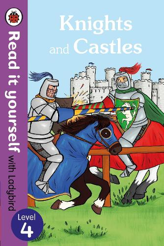 Knights and Castles - Read it yourself with Ladybird: Level 4 (non-fiction) (Paperback)