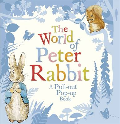 The World of Peter Rabbit: A Pull-out Pop-up Book (Hardback)