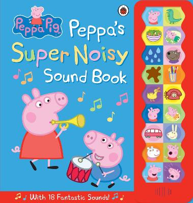 Peppa Pig: Peppa's Super Noisy Sound Book - Peppa Pig (Hardback)
