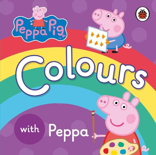 Peppa Pig: Colours - Peppa Pig (Board book)