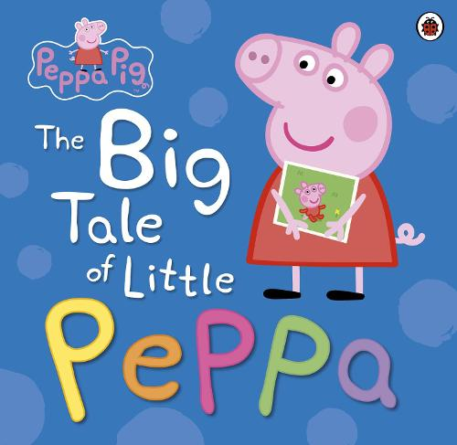 Peppa Pig: The Big Tale of Little Peppa - Peppa Pig (Paperback)