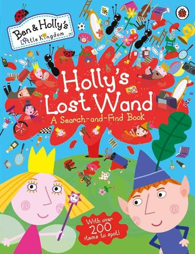 Ben and Holly's Little Kingdom: Holly's Lost Wand - A Search-and-Find Book - Ben & Holly's Little Kingdom (Paperback)