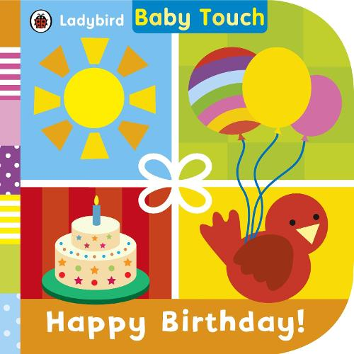 Baby Touch: Happy Birthday! (Board book)