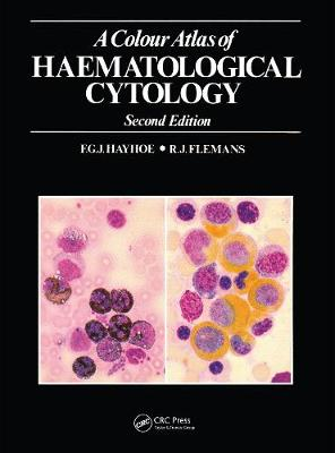 A Colour Atlas of Haematological Cytology (Hardback)