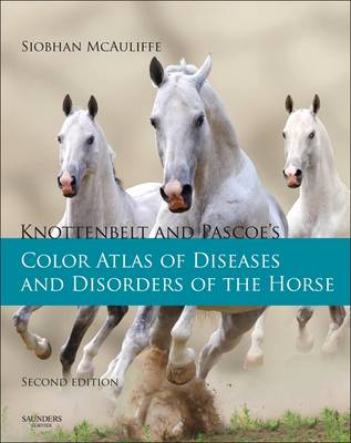 Knottenbelt and Pascoe's Color Atlas of Diseases and Disorders of the Horse (Hardback)