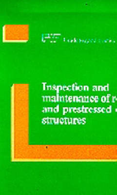Inspection and Maintenance of Reinforced and Prestressed Concrete Structures (Paperback)