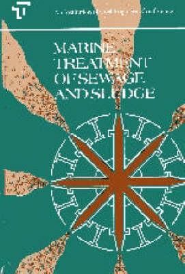 Marine Treatment of Sewage and Sludge (Hardback)
