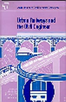 Urban Railways and the Civil Engineer: Conference Proceedings (Hardback)
