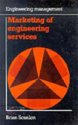 Marketing of engineering services (Engineering Management series) - Engineering Management 6 (Paperback)