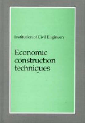 Economic Construction Techniques: Temporary Works and Their Interaction with Permanent Works (Hardback)