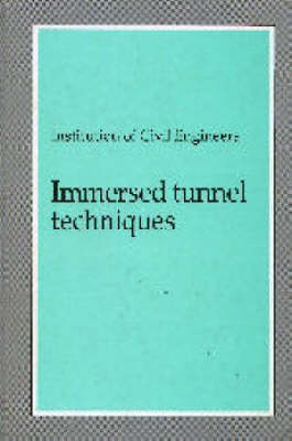 Immersed Tunnel Techniques (Hardback)