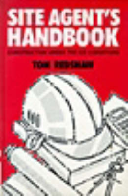 Site Agent`s Handbook Construction under the ICE Conditions (Hardback)