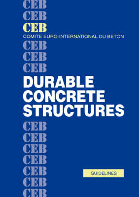 Durable Concrete Structures: Design guide (Hardback)