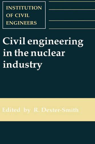Civil Engineering in the Nuclear Industry (Hardback)