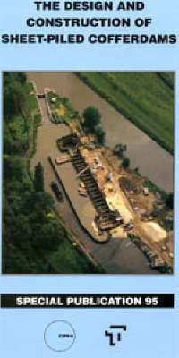 The Design and Construction of Sheet-Piled Cofferdams for Temporary Works (Hardback)