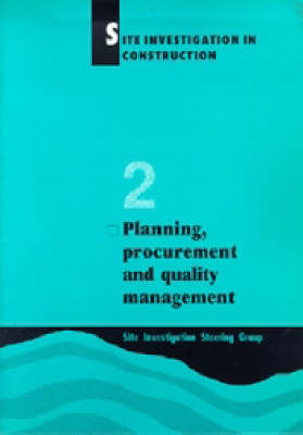 Site Investigation in Construction Part 2: Planning, Procurement and Quality Management (Paperback)