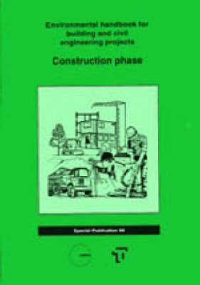 The Environmental Handbooks for Building and Civil Engineering: Vol 2. Construction Phase (Hardback)