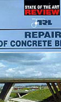 Repair of Concrete Bridges: A TRL state-of-the-art report (Hardback)