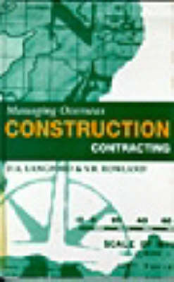 Managing Overseas Construction Contracting (Hardback)