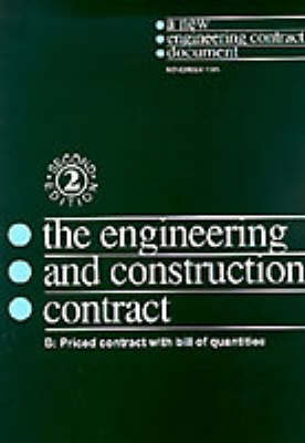 The New Engineering Contract: Ecc Option B: Priced Contract with Bill of Quantities (Paperback)