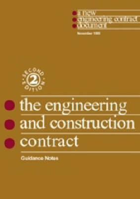 The New Engineering Contract: Guidance Notes: Engineering and Construction Contract. Guidance Notes (Paperback)