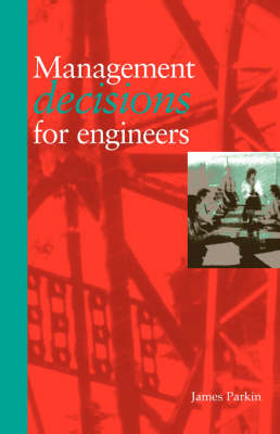 Management Decisions for Engineers (Paperback)
