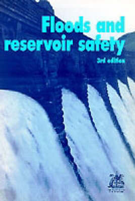 Floods and Reservoir Safety, 3rd edition (Paperback)