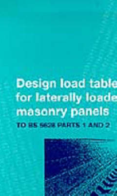 Design Tables for Reinforced Laterally Loaded Masonry Panels: To BS 5628 Parts 1 and 2 (Paperback)