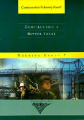Constructing a Better Image - Construction Industry Board 9 (Paperback)