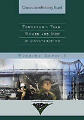 Tomorrow's Team: Women and Men in Construction - Construction Industry Board 9 (Paperback)