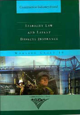 Liability Law and Latent Defects Insurance - Construction Industry Board 9 (Paperback)