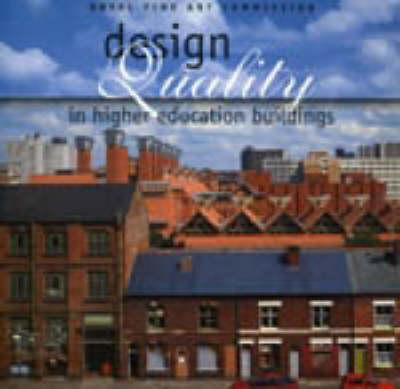 Design Quality in Higher Education Buildings: Royal Fine Art Commission Seminar, 21 November 1995 (Paperback)