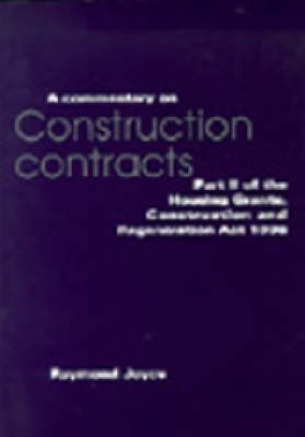 A Commentary on Construction Contracts: Part 2 of the Housing Grants, Construction and Regeneration Act 1996 (Paperback)