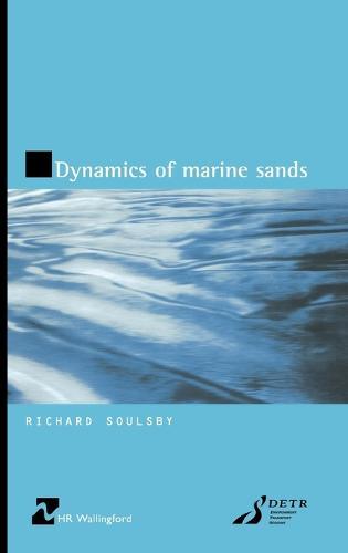 Dynamics of Marine Sands (HR Wallingford titles) (Hardback)