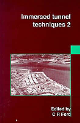 Immersed Tunnel Techniques 2 (Hardback)