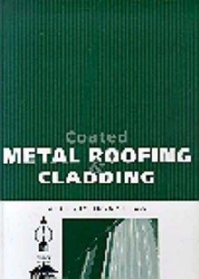 Coated Metal Roofing and Cladding (Hardback)