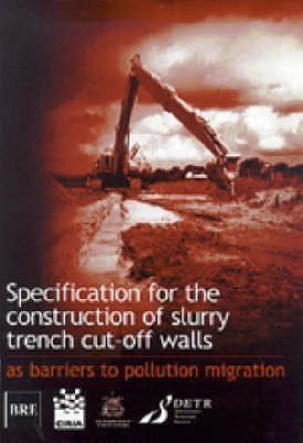 Specification for the Construction of Slurry Trench Cut-off Walls (Paperback)