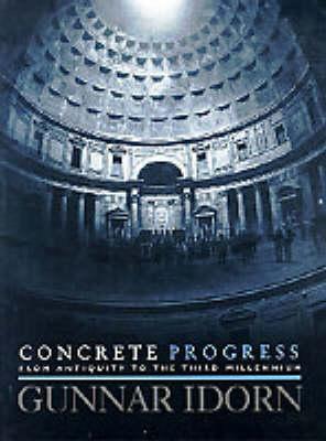 Concrete Progress: From Antiquity to the Third Millennium (Hardback)