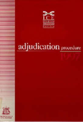 The ICE Adjudication Procedure 1997 (Paperback)