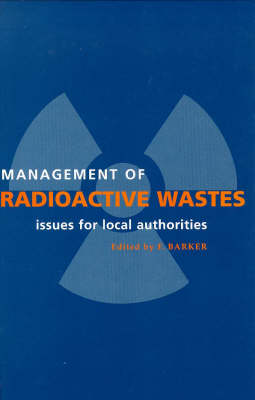 Management of Radioactive Wastes: Issues for Local Authorities (Hardback)