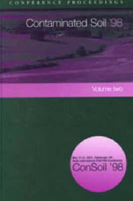 Contaminated Soil 1998 (ConSoil '98) (Hardback)