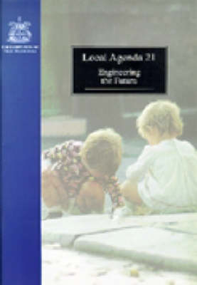 Local Agenda 21: Engineering the Future (Paperback)