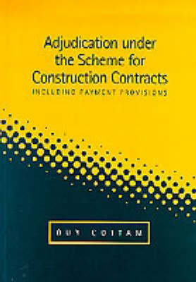 Adjudication Under the Scheme for Construction Contracts (Paperback)