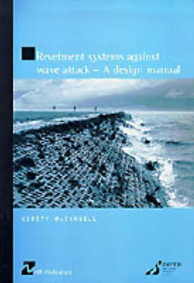 Revetment Systems Against Wave Attack: A Design Manual (HR Wallingford titles) (Paperback)
