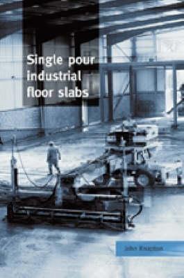 Single Pour Industrial Floor Slabs (Hardback)