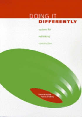 Doing it Differently: Systems for Rethinking Construction (Paperback)