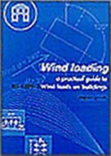 Wind Loading: A Practical Guide to BS 6399-2 (Paperback)
